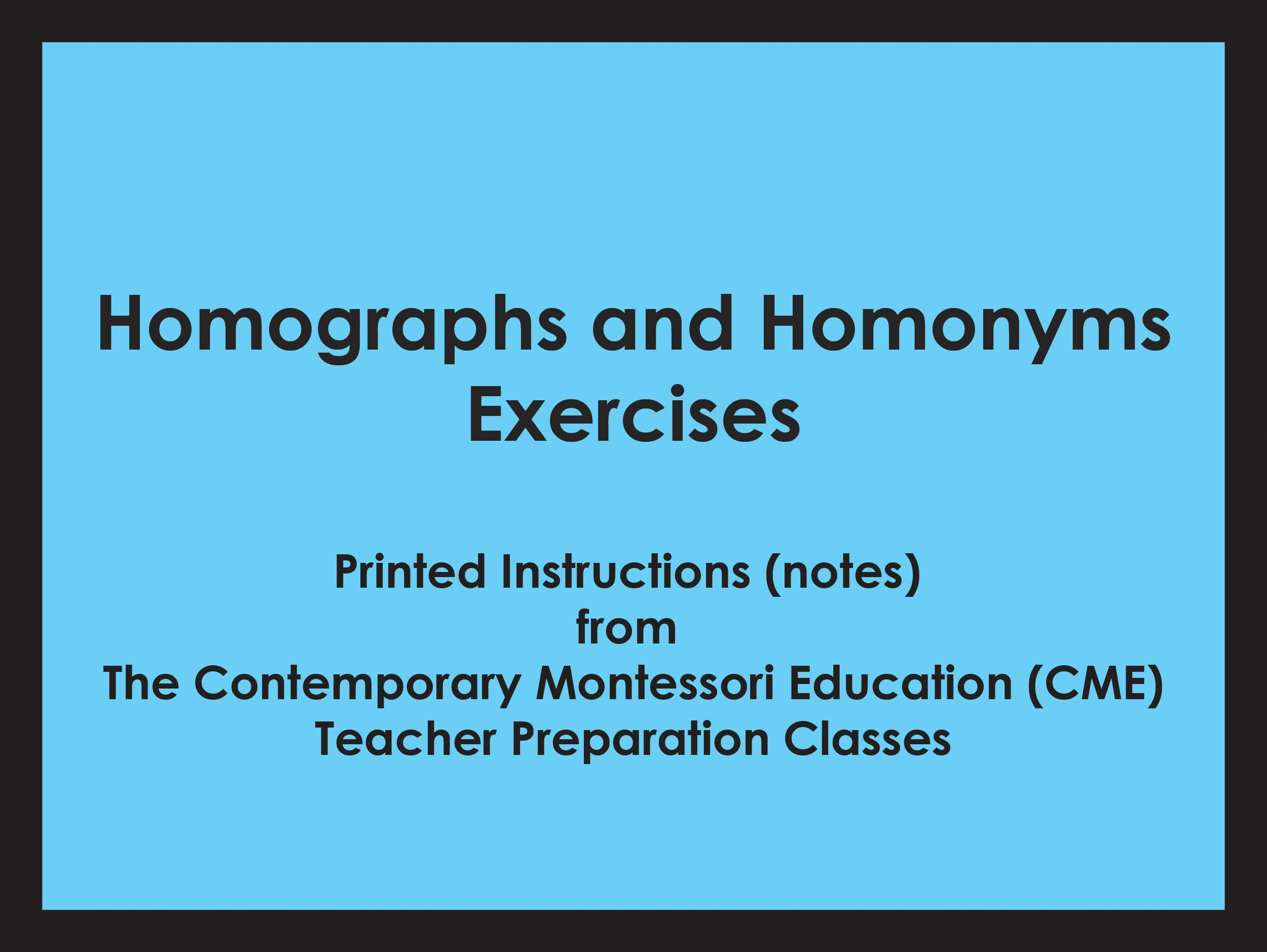 Homographs and Homonyms Exercises (CME notes) ● LANG-CME-307