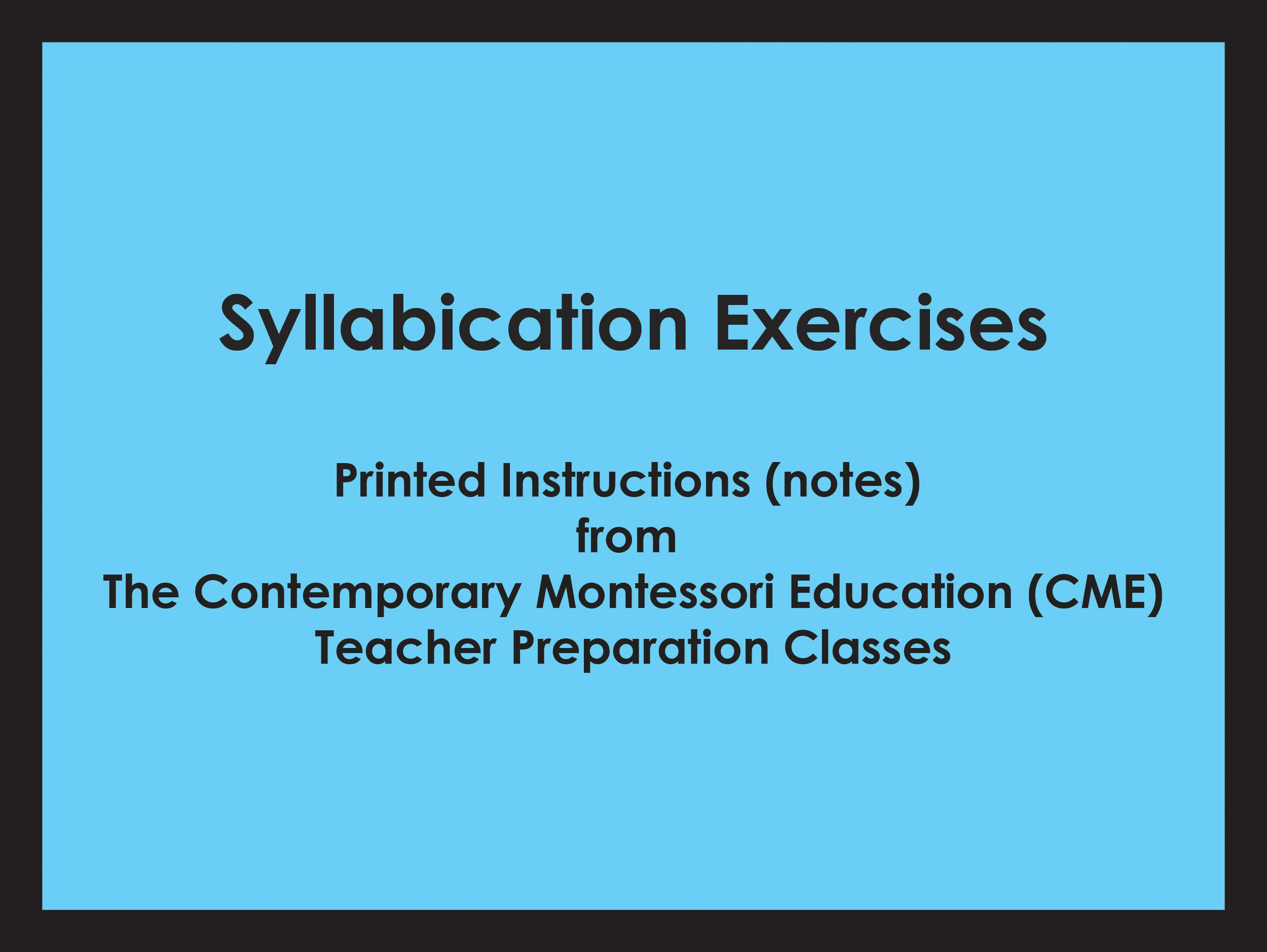 Syllabication Exercises (CME notes) ● LANG-CME-310