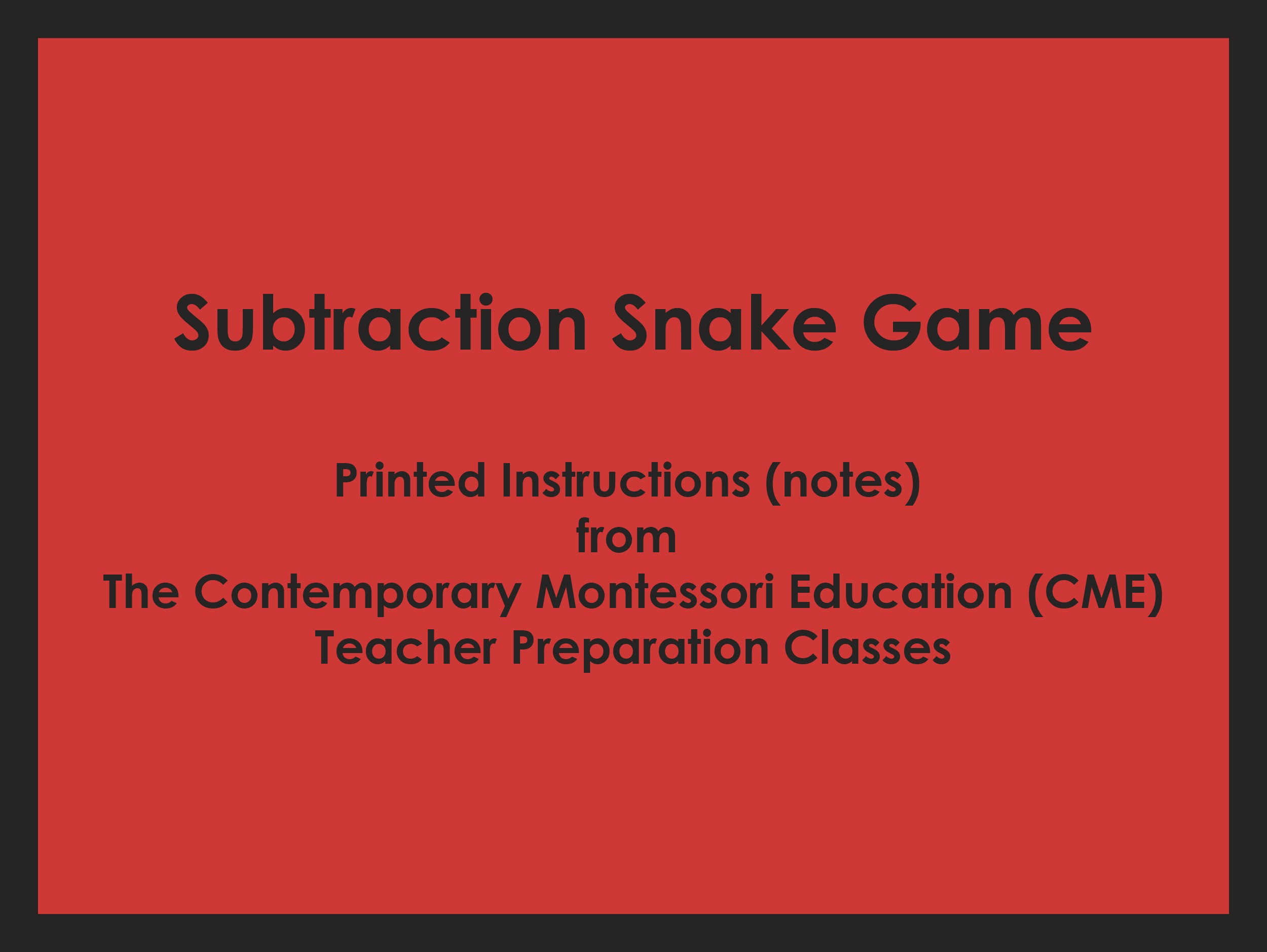 Subtraction Snake Game (CME notes) ● MATH-CME-118