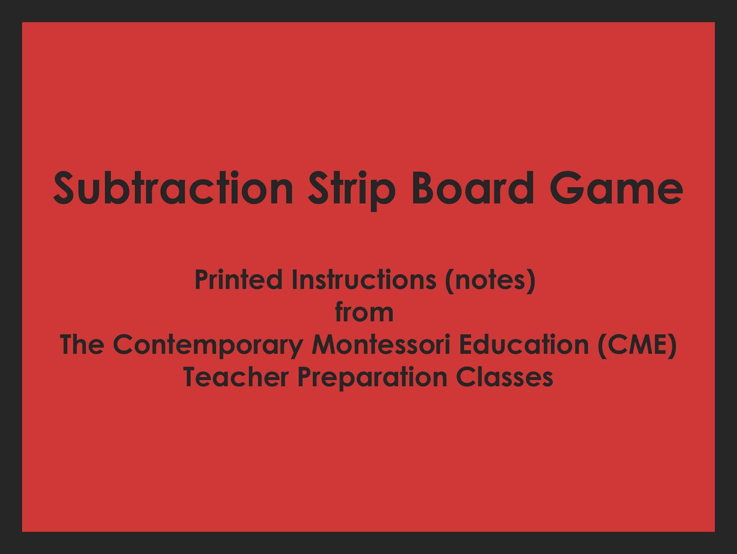 Subtraction Strip Board Game (CME notes) ● MATH-CME-120