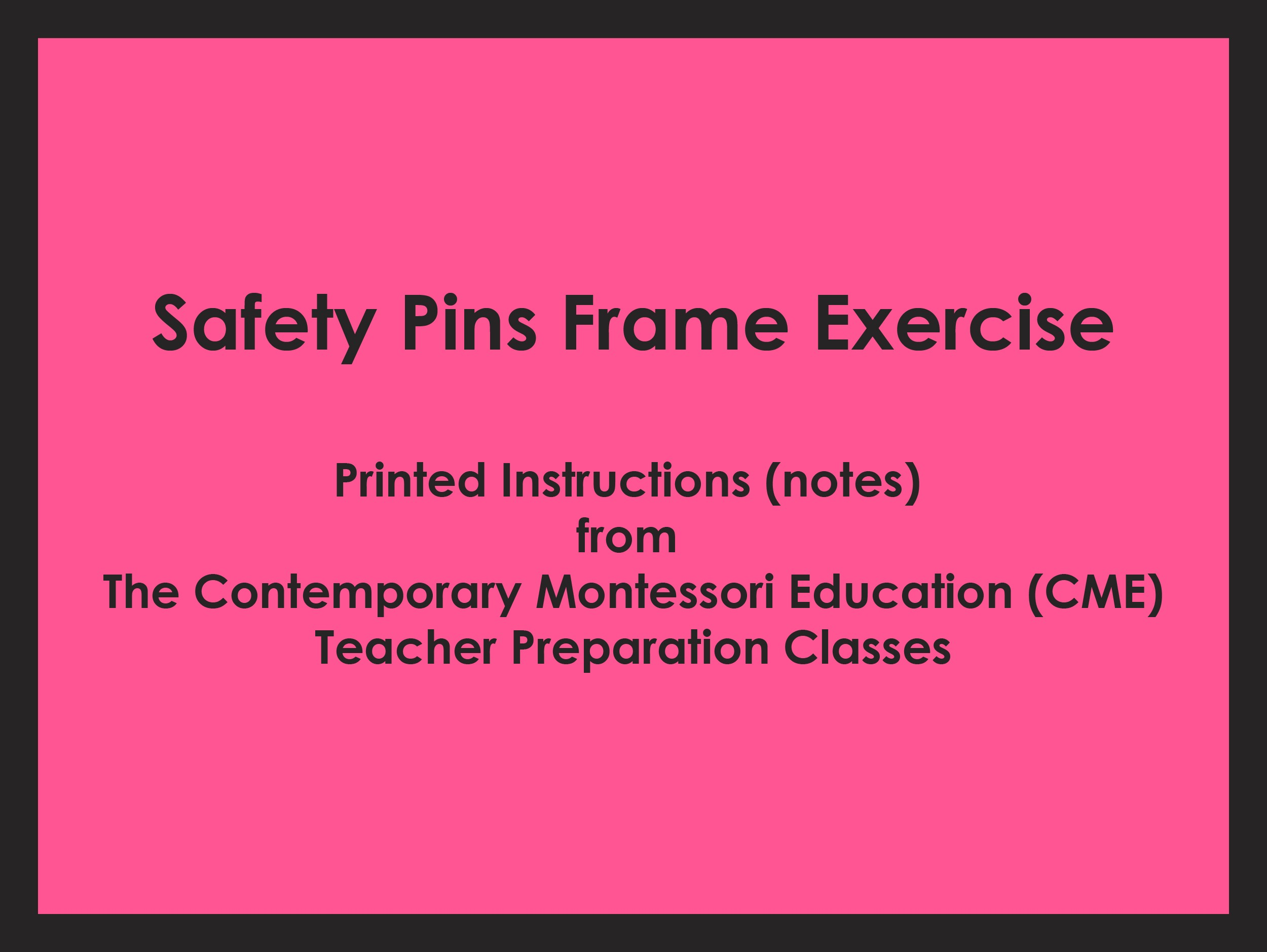 Safety Pins Frame Exercise (CME notes) ● PL-CME-001.5