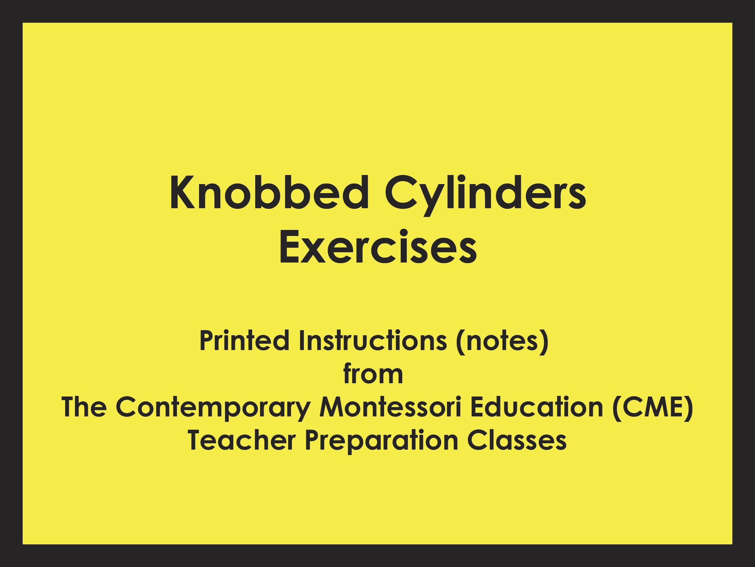 Knobbed Cylinders Exercises (CME notes) ● SENS-CME-020