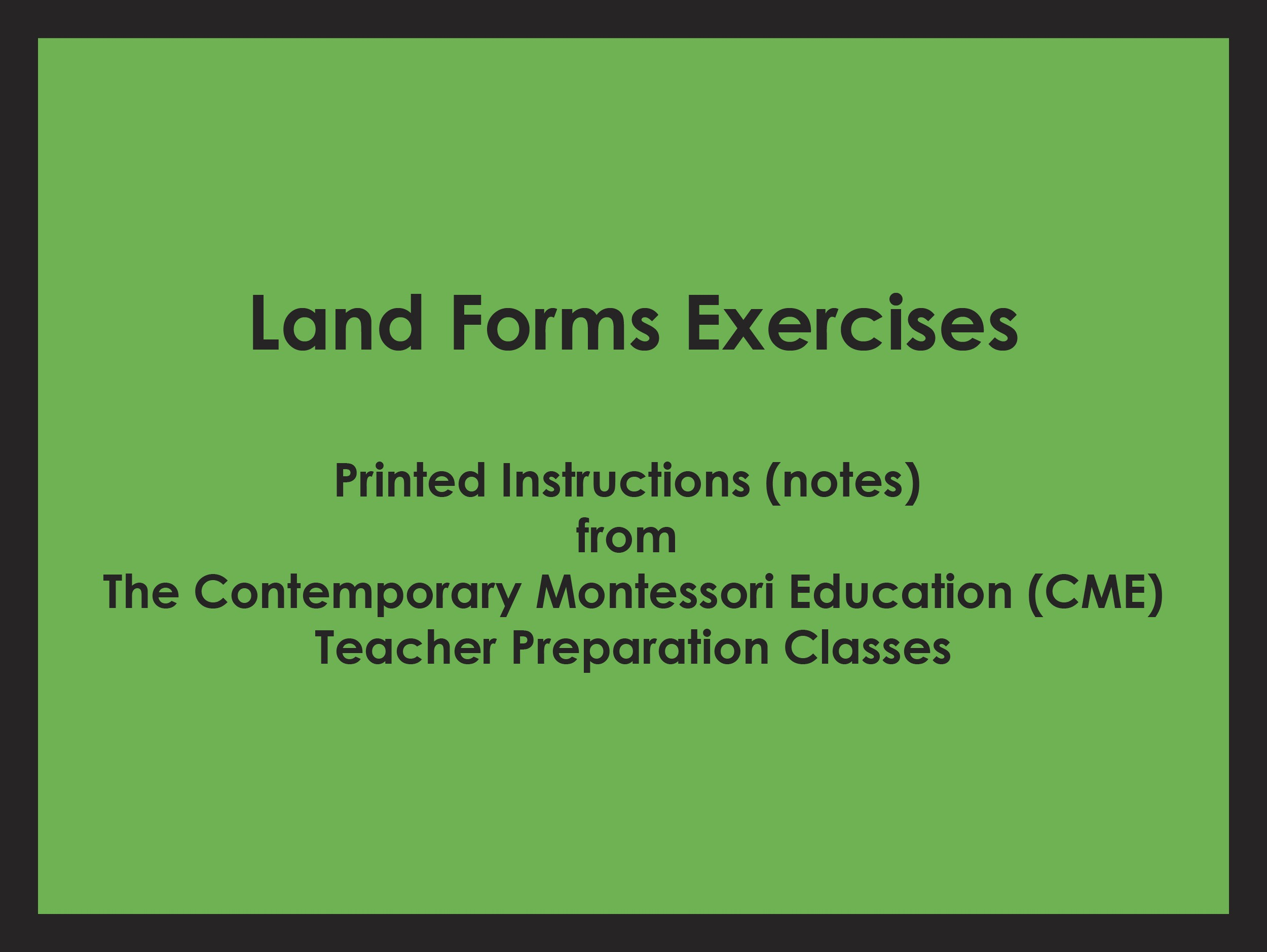 Land Forms Exercises (CME notes) ● SENS-CME-GE-41