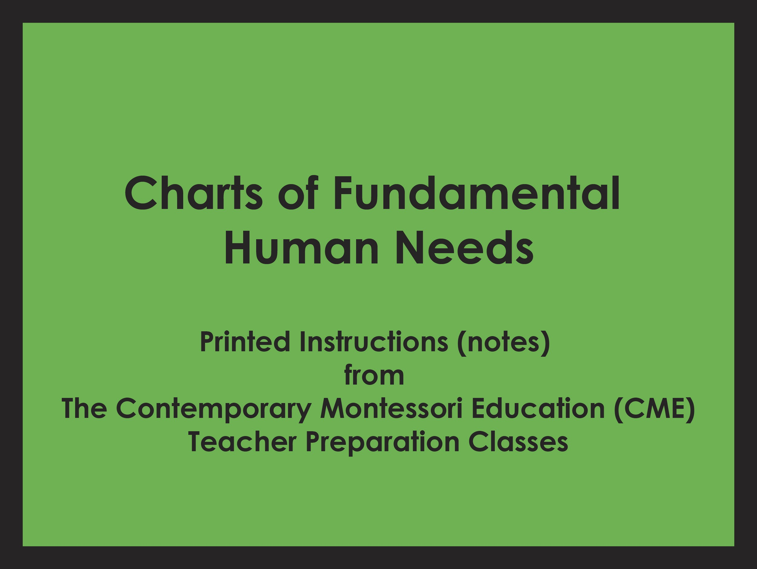 Charts of Fundamental Human Needs (CME notes) ● SS-CME-500-507