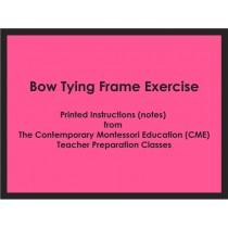 Bow Tying Frame Exercise (CME notes) ● PL-CME-001.8