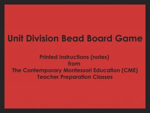 Unit Division Bead Board Game (CME notes) ● MATH-CME-127