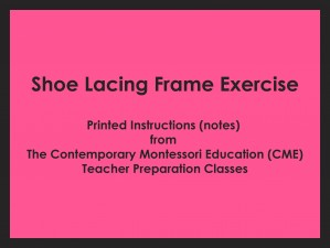 Shoe Lacing Frame Exercise (CME notes) ● PL-CME-001.7