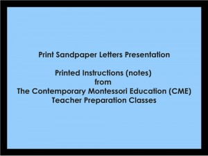 Print Sandpaper Letters Presentation (CME notes) ● LANG-CME-052